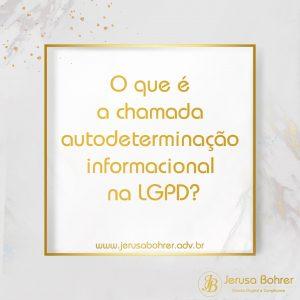 O que é a chamada autodeterminação informacional na LGPD?